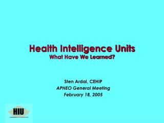 Health Intelligence Units What Have We Learned?