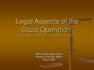 Legal Aspects of the Gaza Operation  December 27, 2008 � January 17, 2009