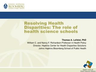 Resolving Health Disparities: The role of health science schools