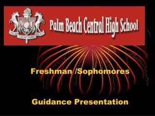 Freshman /Sophomores Guidance Presentation