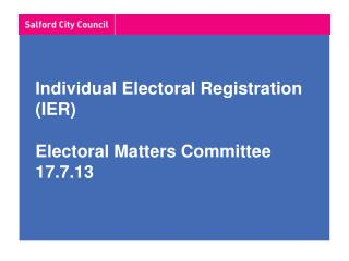 Individual Electoral Registration (IER) Electoral Matters Committee 17.7.13