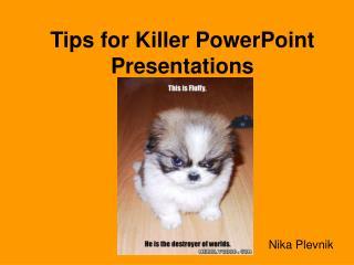Tips for Killer PowerPoint Presentations