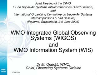 WMO Integrated Global Observing Systems (WIGOS)  and  WMO Information System (WIS)