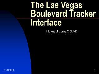 The Las Vegas Boulevard Tracker Interface