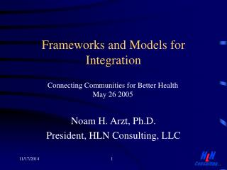 Noam H. Arzt, Ph.D. President, HLN Consulting, LLC