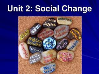 Unit 2: Social Change