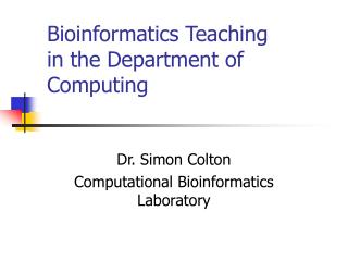 Bioinformatics Teaching  in the Department of Computing