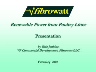 Renewable Power from Poultry Litter Presentation by Eric Jenkins