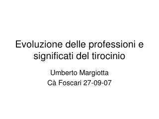 Evoluzione delle professioni e significati del tirocinio