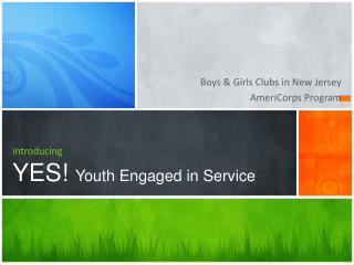 introducing YES!  Youth Engaged in Service
