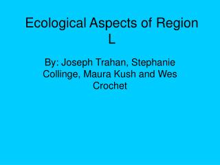Ecological Aspects of Region L