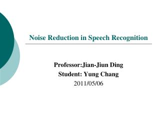 Noise Reduction in Speech Recognition