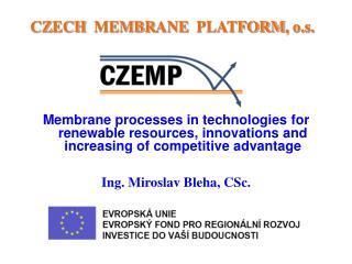 CZ E CH   MEMBR ANE   PLATFORM ,  o.s.