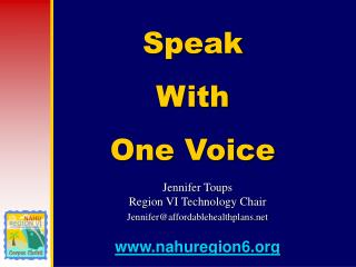 Jennifer Toups Region VI Technology Chair Jennifer@affordablehealthplans nahuregion6