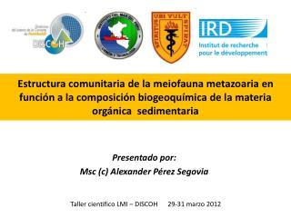 Presentado por: Msc (c) Alexander Pérez Segovia