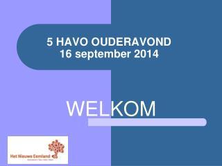 5 HAVO OUDERAVOND 16  september 2014