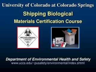 University of Colorado at Colorado Springs Shipping Biological  Materials Certification Course