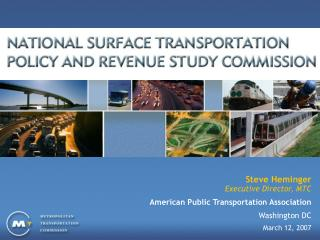 Steve Heminger Executive Director, MTC American Public Transportation Association Washington DC