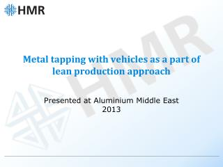 Metal tapping with vehicles as a part of lean production approach