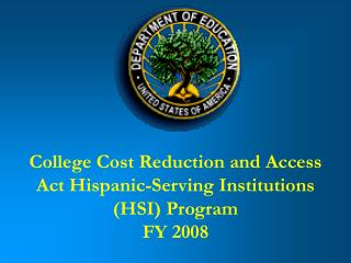 College Cost Reduction and Access Act Hispanic-Serving Institutions (HSI) Program FY 2008