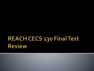 REACH CECS 130 Final Test Review