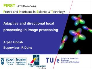 FIRST   (FP7/ Marie-Curie )  F ronts  and  I nterfaces in  S cience  &  T echnlogy