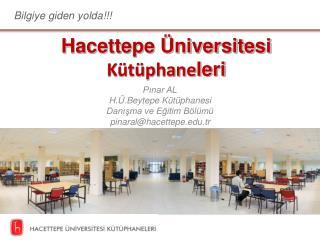 Hacettepe Üniversitesi  Kütüphane leri