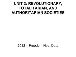 UNIT 2: REVOLUTIONARY, TOTALITARIAN, AND AUTHORITARIAN SOCIETIES