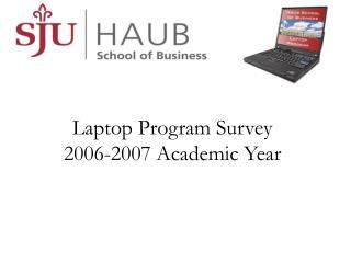 Laptop Program Survey 2006-2007 Academic Year