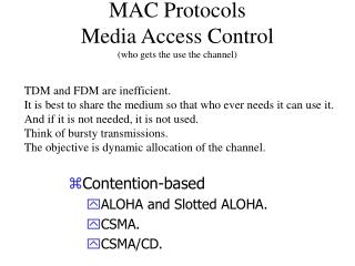 MAC Protocols Media Access Control who gets the use the channel
