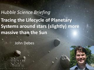 Tracing the Lifecycle of Planetary Systems around  stars (slightly) more  massive than the  Sun