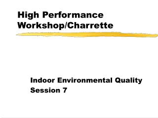 High Performance Workshop/Charrette