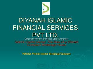 DIYANAH ISLAMIC FINANCIAL SERVICES PVT LTD.