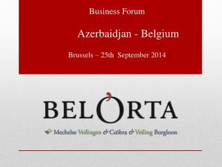 Business Forum Azerbaidjan  - Belgium Brussels � 25th   September 2014