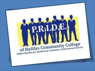 P.R.I.D.E. of Halifax Male Leadership & Mentoring Program  2012 - 2013
