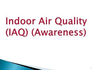 Indoor Air Quality (IAQ) (Awareness)