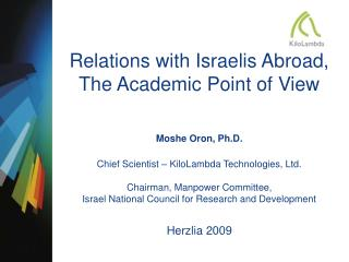 Relations with Israelis Abroad, The Academic Point of View Moshe Oron, Ph.D.
