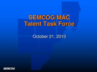 SEMCOG/MAC  Talent Task Force