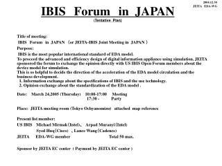 IBIS Forum in  JAPAN  ( T entative   Plan)