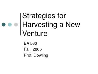 Strategies for Harvesting a New Venture