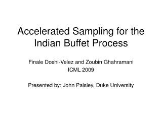Accelerated Sampling for the Indian Buffet Process