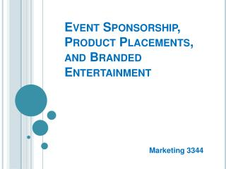 Event Sponsorship, Product Placements, and Branded Entertainment