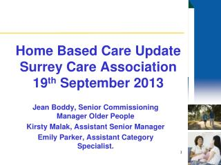 Home Based Care Update Surrey Care Association 19 th  September 2013