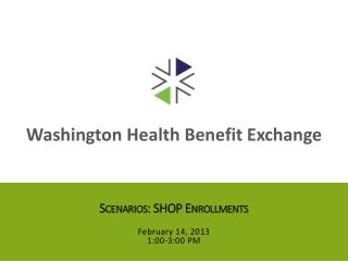 Scenarios:  SHOP Enrollments