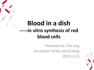 Blood in a dish -----in vitro synthesis of red blood cells
