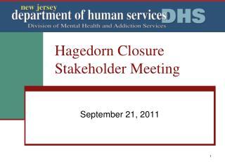 Hagedorn Closure Stakeholder Meeting