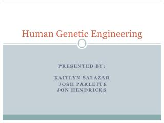 Human Genetic Engineering