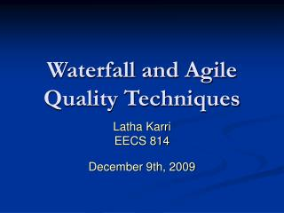 Waterfall and Agile Quality Techniques
