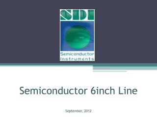 Semiconductor 6inch Line September, 2012