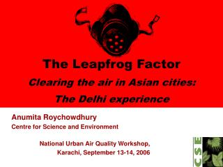 The Leapfrog Factor Clearing the air in Asian cities:  The Delhi experience